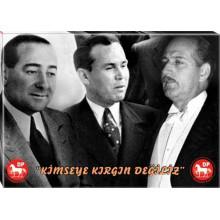 DP Adnan Menderes ve Fatin Rüştü Zorlu ve Hasan Polatkan Yanyana Kırgın Değiliz Tablosu Tuval Canvas Tablo DPTR01AFHY